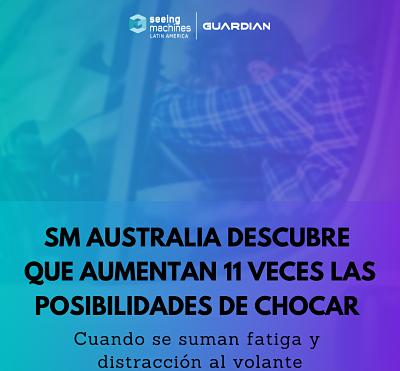 SM AUSTRALIA DESCUBRE QUE AUMENTAN 11 VECES LAS POSIBILIDADES DE CHOCAR CUANDO SE SUMAN FATIGA Y DISTRACCIÓN AL VOLANTE.